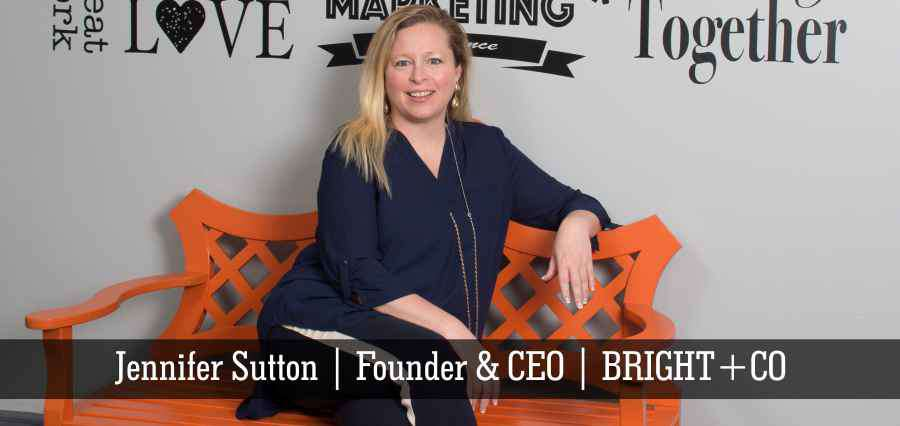 Jennifer Sutton Founder & CEO BRIGHT + CO