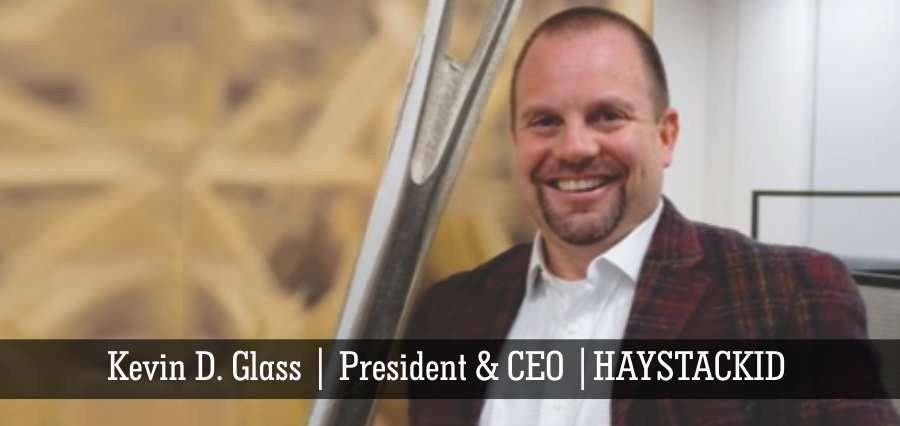 Kevin D. Glass president & CEO HAYSTACKID