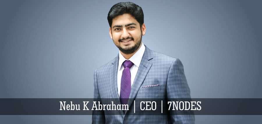 Nebu K Abraham, CEO, 7Nodes