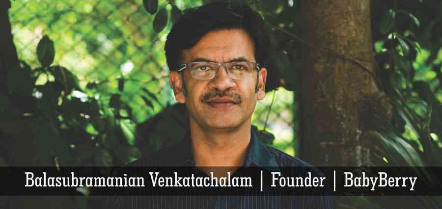 Balasubramanian Venkatachalam | Founder | BabyBerry - Insights Success