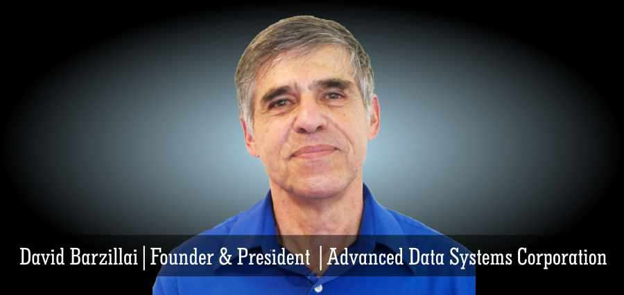 David Barzillai | Founder & President | Advanced Data Systems Corporation - Insights Success