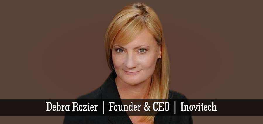 Debra Rozier | Founder & CEO | Inovitech - Insights Success