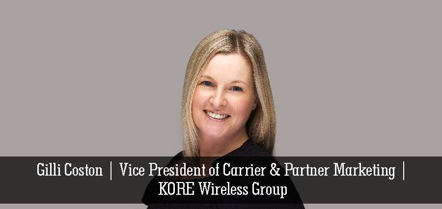 Gilli Coston | Vice President of Carrier & Partner Marketing | KORE Wireless Group - Insights Success