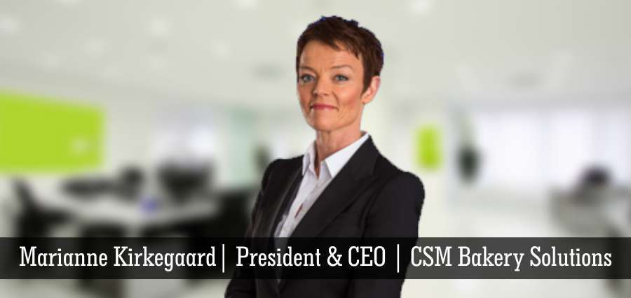 Marianne Kirkegaard | President & CEO | CSM bakery Solutions - Insights Success