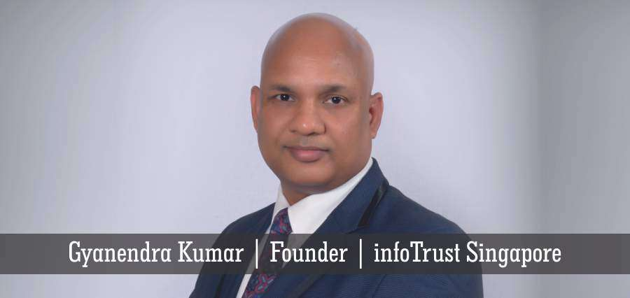 Gyanendra Kumar | Founder | intoTrust Singapore - Insights Success