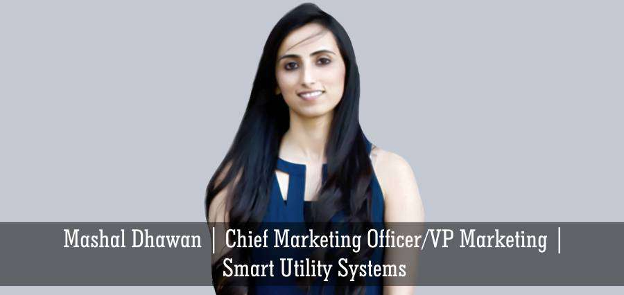 Mashal Dhawan | Chief Marketing Officer/VP Marketing | Smart Utility Systems