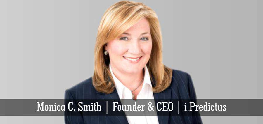 Monica C. Smith | Founder & CEO | i.Predictus - Insights Success