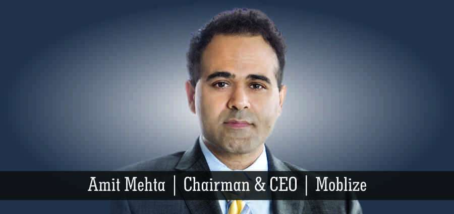 Amit Mehta | Chairman & CEO | Moblize - Insights Success