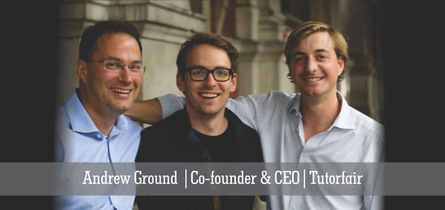Andrew Ground | Co- founder & CEO | Tutorfair - Insights Success