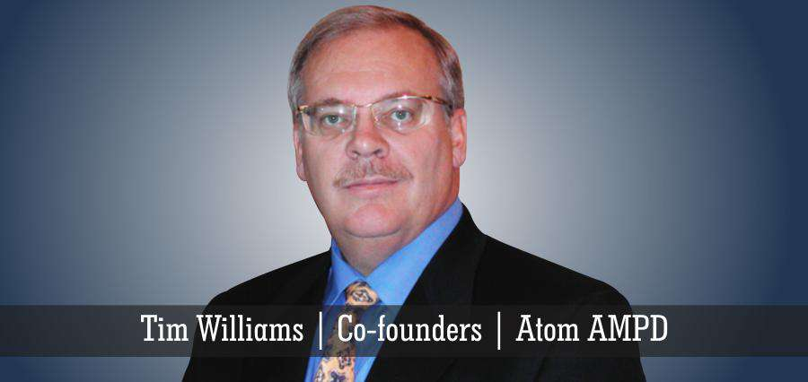 Tim Williams | Co-Founders | Atom AMPD - Insights Success