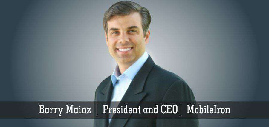 Barry Mainz | President and CEO | MobileIron - Insights Success