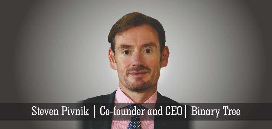 Steven Pivnik | Co- Founder and CEO | Binary Tree - Insights Success