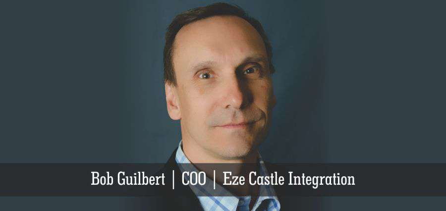 Bob Guilbert | COO | Eze Castle Integration - Insights Success
