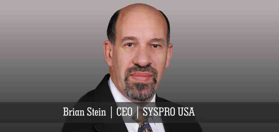 Brain Stein | CEO | SYSPRO USA - INSIGHTS SUCCESS