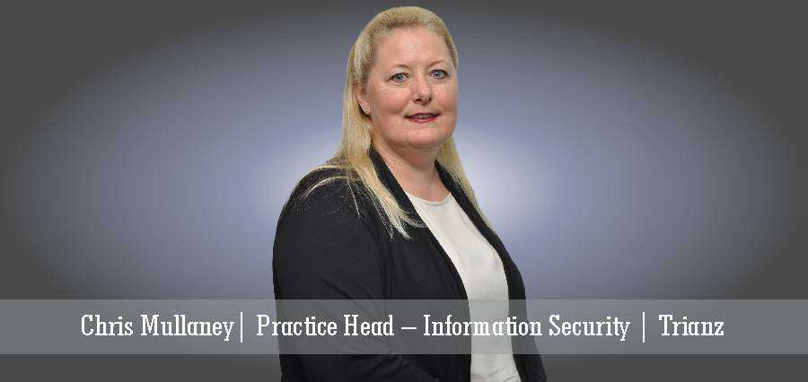 Chris Mullaney | Practice Head- Information Security | Trianz - Insights Success