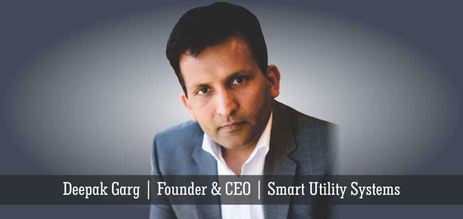 Deepak Garg | Founder & CEO | Smart Utility Systems - Insights Success