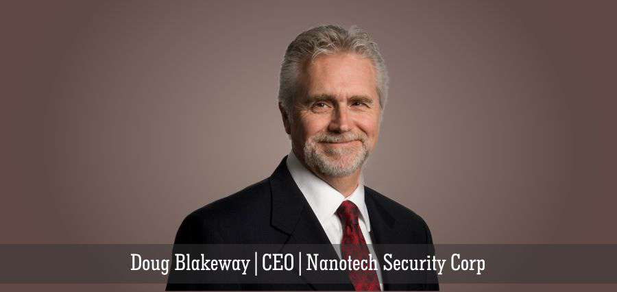 Doug Blakeway | CEO | Nanotech Security Corp - Insights Success