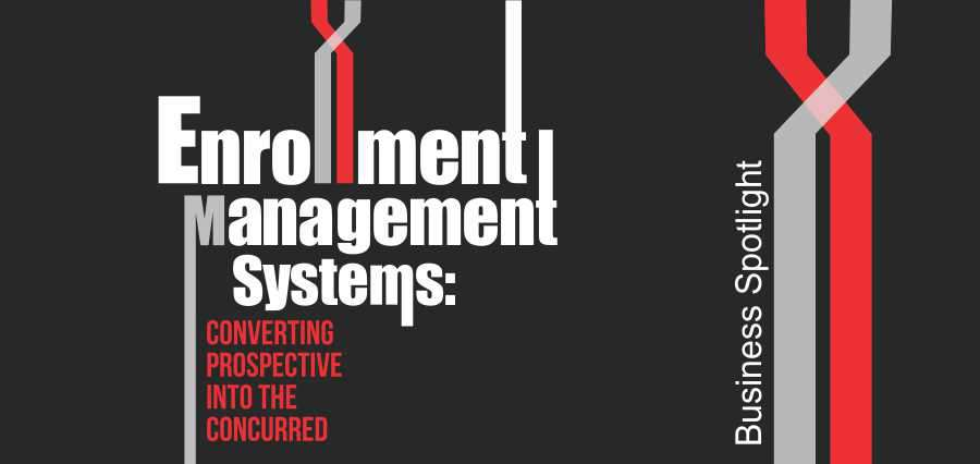 Enrollment Management Systems: Converting Prospective into the Concurred - Insights Success