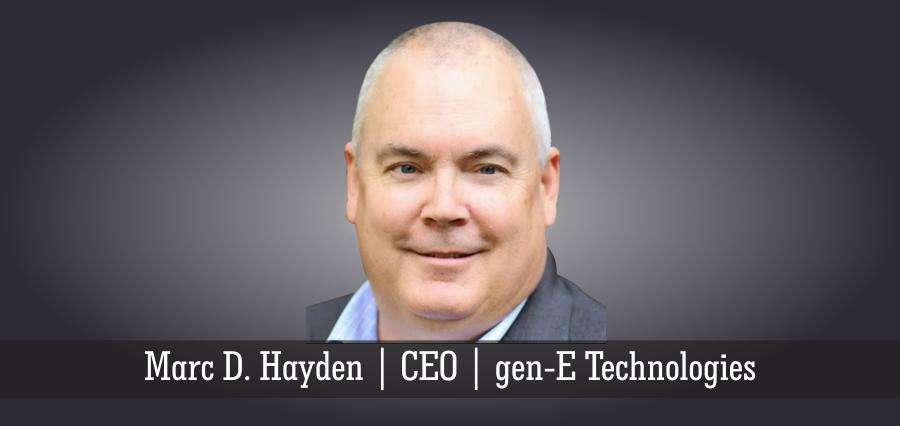 Marc D. Hayden | CEO | gen-E Technologies - Insights Success