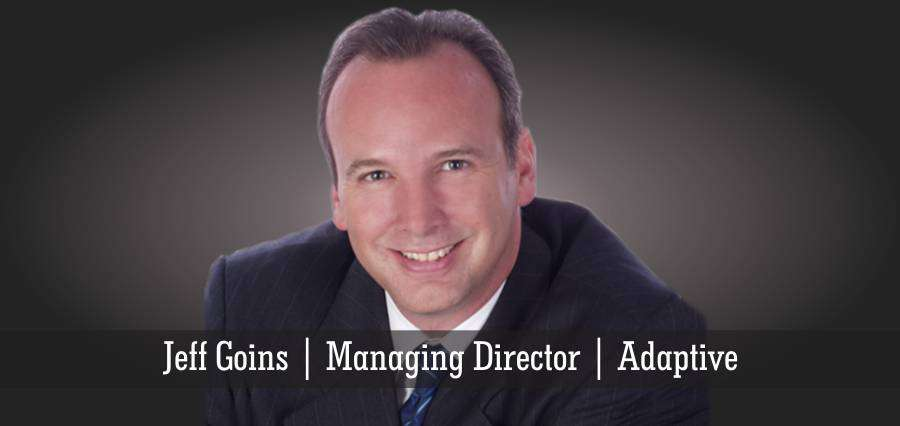 Jeff Goins | Managing Director | Adaptive - Insights Success