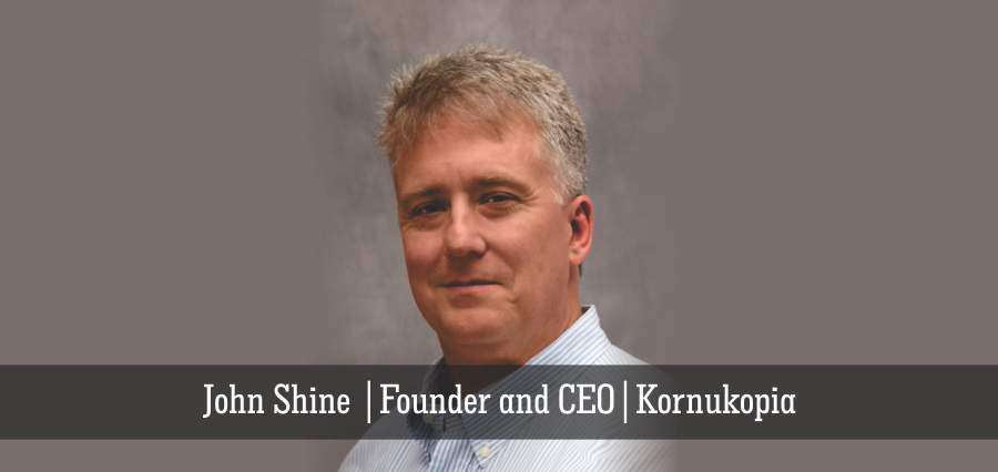 John Shine | Founder and CEO | Kornukopia - Insights Success