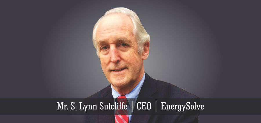 Mr. S. Lynn Sutcliffe | CEO | EnergySolve - Insights Success
