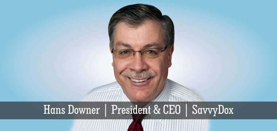 Hans Downer | President & CEO | SavvyDox - Insights Success