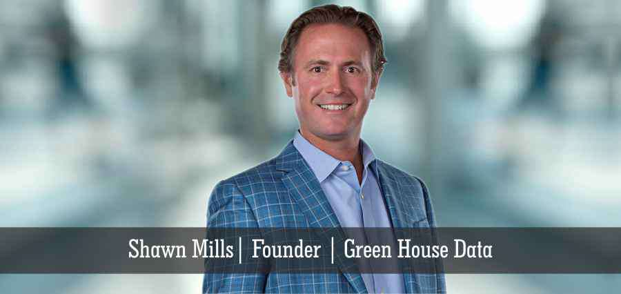 Shawn Mills | Founder | Green House Data - Insights Success