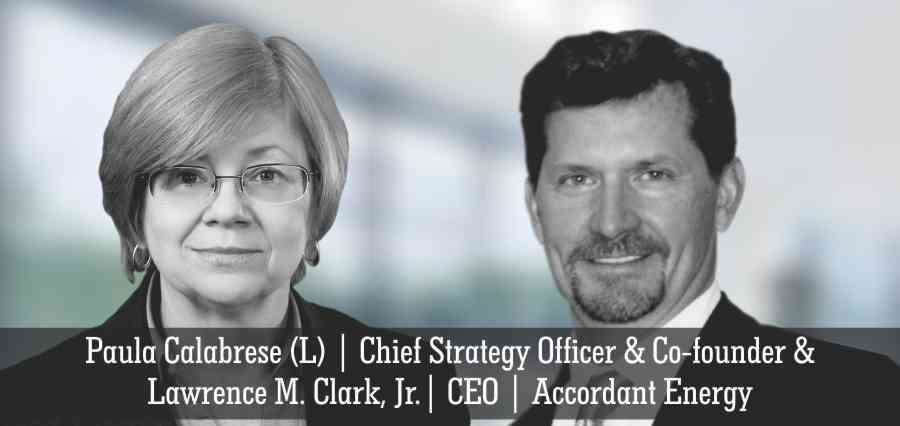 Paula Calabrese (L) | Chief Strategy Officer & Co - founder & Lawrence M. Clark, Jr. | CEO | Accordant Energy - Insights Success