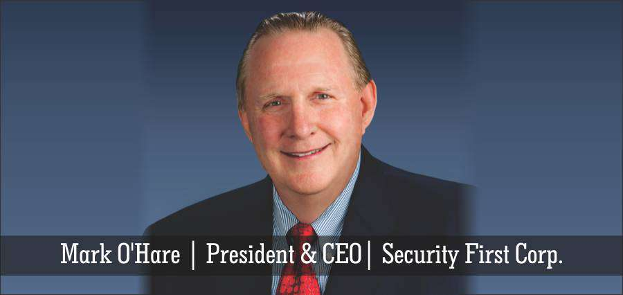 Mark O'Hare | President & CEO | Security First Corp. - Insights Success