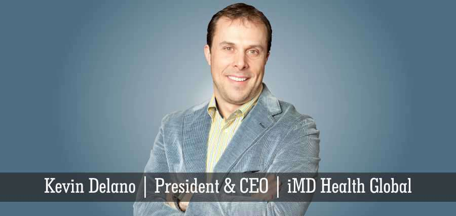Kevin Delano | President & CEO | iMD Health Global - Insights Success
