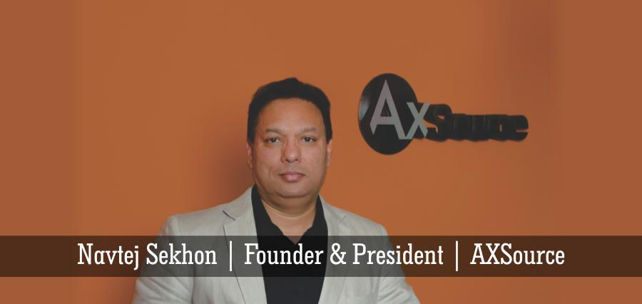Navtej Sekhon | Founder & President | AXSource - Insights Success