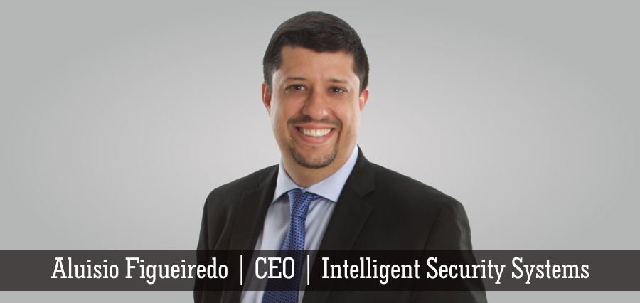 Aluisio Figueiredo | CEO | Intelligent Security Systems - Insights Success