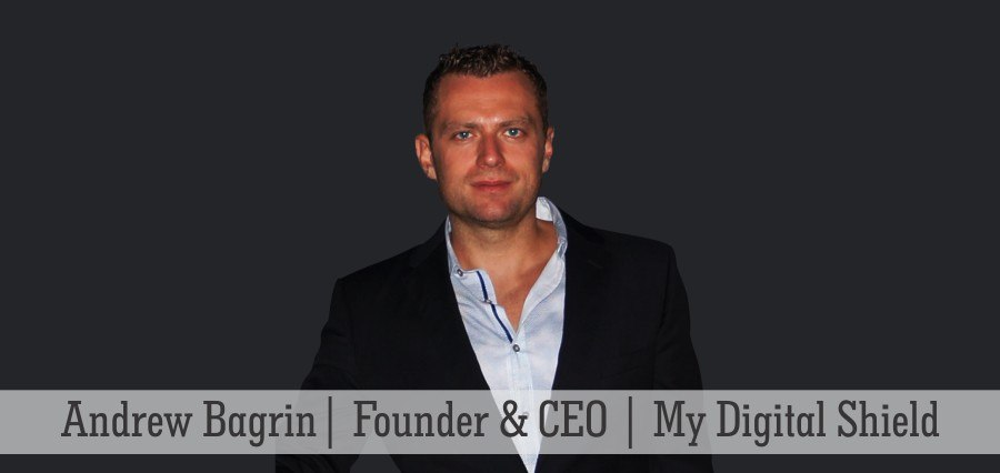 Andrew Bagrin | Founder & CEO | My Digital Shield - Insights Success