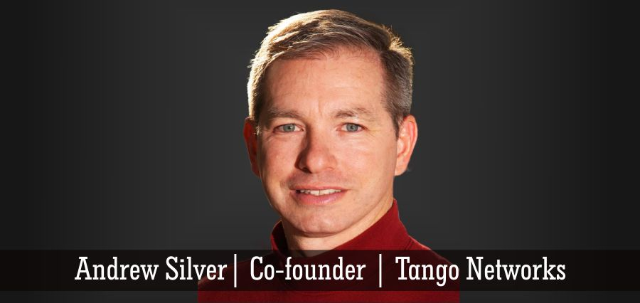 Andrew Silver | Co - founder | Tango Networks - Insights Success