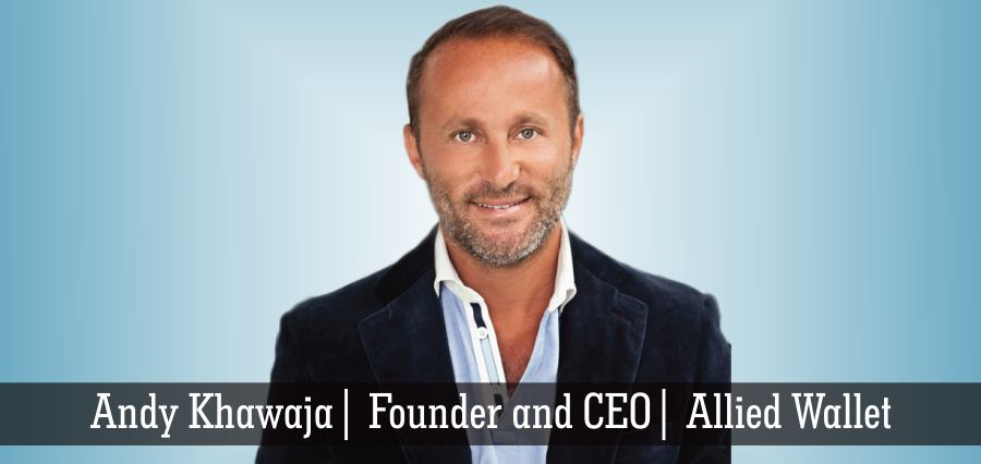 Andy Khawaja | Founder and CEO | Allied Wallet - Insights Success