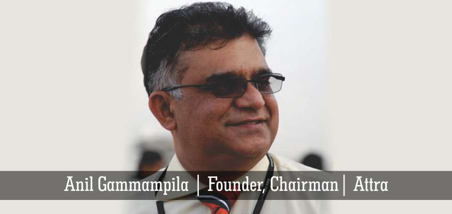 Anil Gammampila | Founder, Chairman | Attra - Insights Success