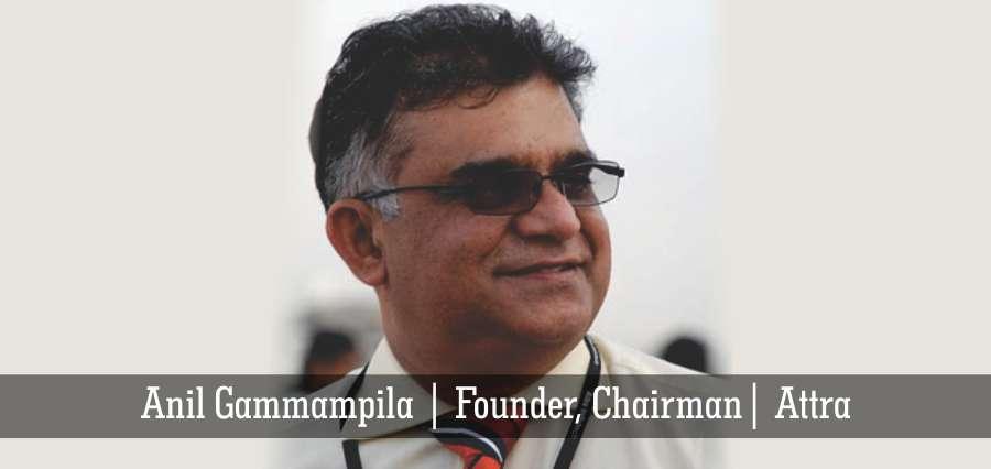 Anil Gammampila | Founder, Chairman | Attra - Insights Success