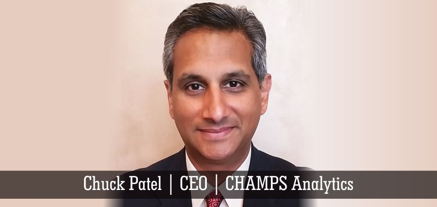 Chuck Patel | CEO | CHAMPS Analytics - Insights Success