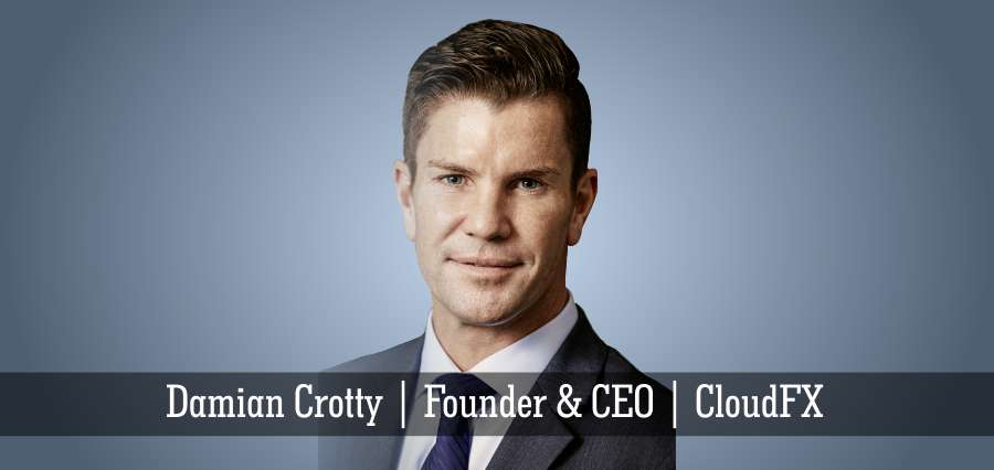Damian Crotty | Founder & CEO | CloudFX - Insights Success