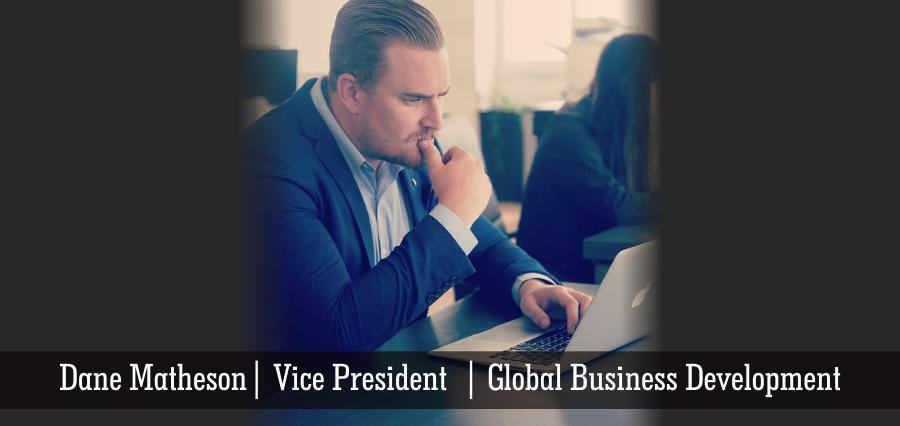 Dane Matheson | Vice President | Global Business Development - Insights Success