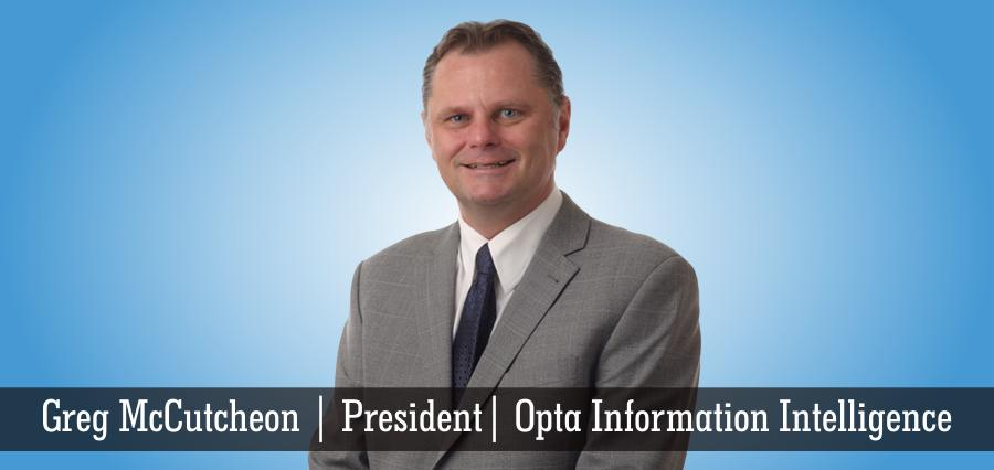Greg McCutcheon | President | Opta Information Intelligence - Insights Success