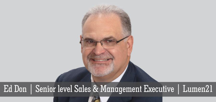 Ed Don | Senior level Sales & Management Executive | Lumen21 - Insights Success