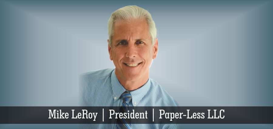 Mike LeRoy | President | Paper-Less LLC - Insights Success