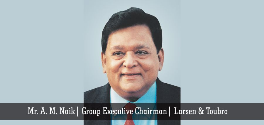 Mr. A. M. Naik | Group Executive Chairman | Larsen & Tourbo - Insights Success