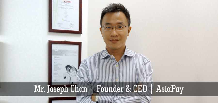 Mr. Joseph Chan | Founder & CEO | AsiaPay - Insights Success
