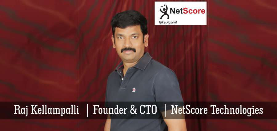 Raj Kellampalli | Founder & CTO | NetScore Technologies - Insights Success