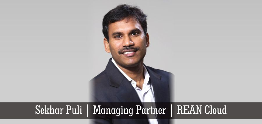 Sekhar Puli | Managing Partner | REAN Cloud - Insights Success