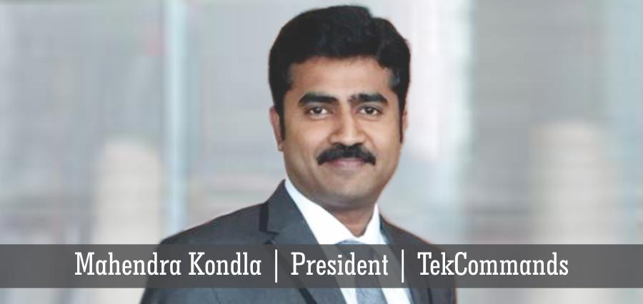 Mahendra Kondla | President | TekCommands - Insights Success