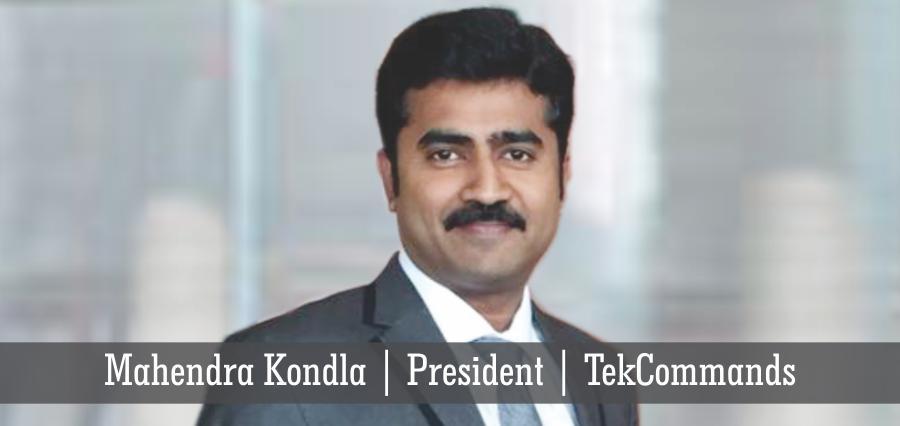 Mahendra Kondla | President | TekCommands - Insights Success
